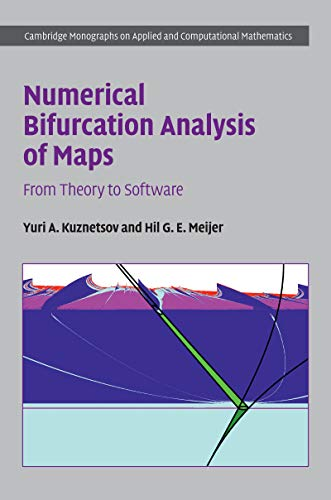 (Numerical Bifurcation Analysis of Maps: From Theory to Software (Cambridge Monographs on Applied and Computational Mathematics Book 34))