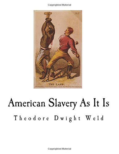 American Slavery As It Is: Testimony of a Thousand Witnesses (Slavery in America)