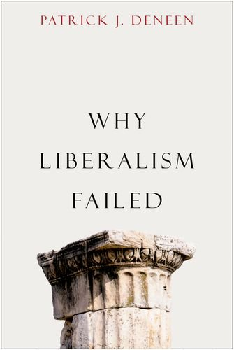 Why Liberalism Failed (Politics and Culture) (Global 1 Capital)