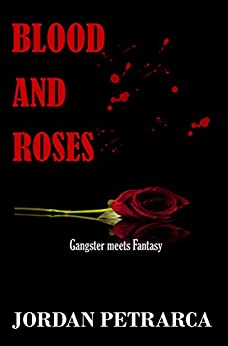 Blood and Roses by [Petrarca, Jordan]
