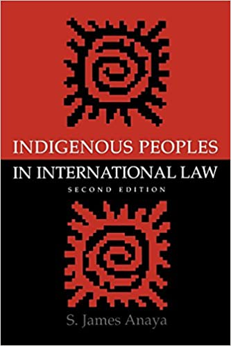 Indigenous Peoples in International Law, Anaya, S. James