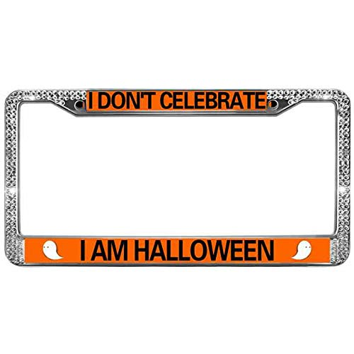 License Plate Aluminum Frame Metal Crystal License Plate Frame for US Canada Vehicles I Don't Celebrate I AM Halloween Shiny Rhinestone Crystal Vehicle License Plate Frame