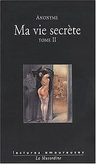 Ma vie secrète : Tome 2 (Vol. 3 et 4), Anonyme