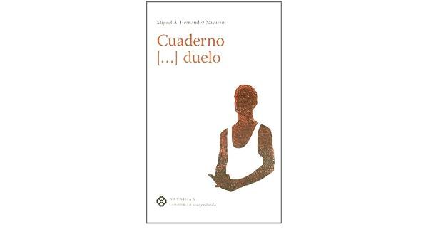 Cuaderno-- duelo: Miguel Ángel Hernández-Navarro ...