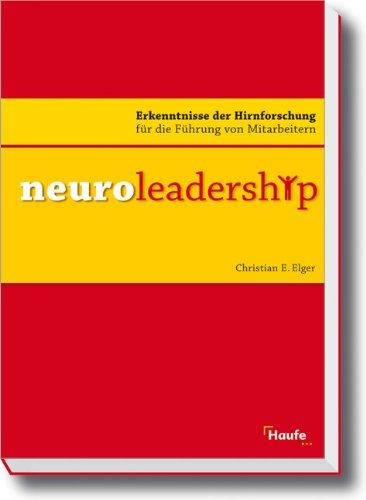 Neuroleadership: Erkenntnisse der Hirnforschung für die Führung von Mitarbeitern