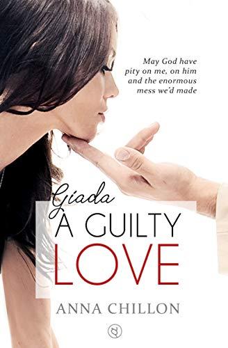 Giada. A Guilty Love: A Steamy Forbidden Daddy Romance