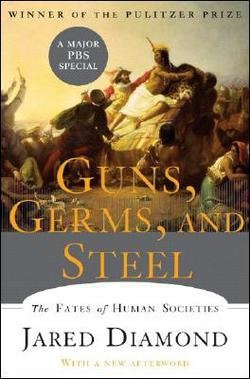 Jared Diamond: Guns, Germs, and Steel : The Fates of Human Societies (Hardcover - Revised Ed.); 2005 Edition