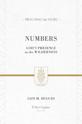 Numbers (Redesign): God's Presence in the Wilderness (Preaching the Word)