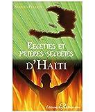 Recettes et prières secrètes d'Haïti