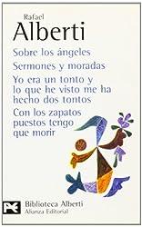 Sobre los angeles / About The Angels: Sermones Y Moradas. Yo Era Un Tonto Y Lo Que He Visto Me Ha Hecho Dos Tontos. Con Los Zapatos Puestos Tengo Que Morir (El Libro De Bolsillo) (Spanish Edition)