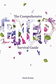 The Comprehensive ENFP Survival Guide by [Priebe, Heidi]