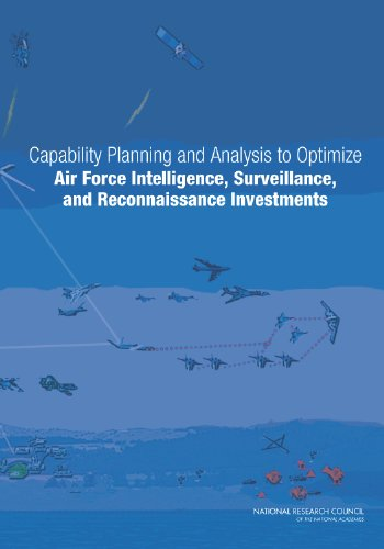 - Capability Planning and Analysis to Optimize Air Force Intelligence, Surveillance, and Reconnaissance Investments