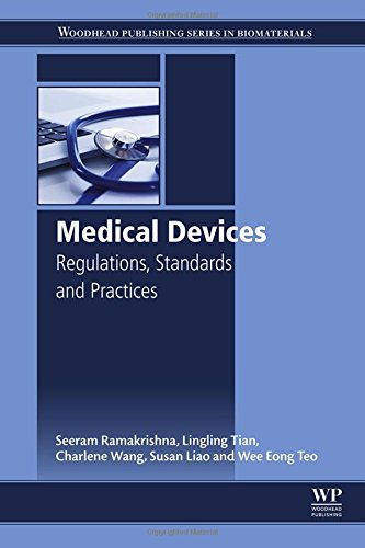 Medical Devices: Regulations, Standards and Practices (Woodhead Publishing Series in Biomaterials)