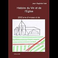 Histoire du Vin et de l'Eglise (French Edition)