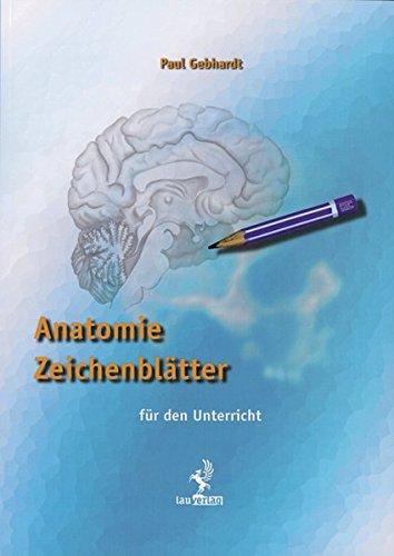 Anatomie Zeichenblätter Arbeitsheft: für den Unterricht