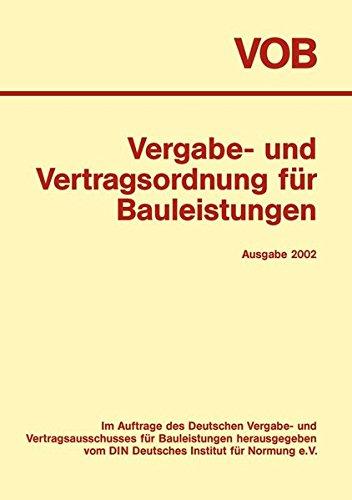 VOB Vergabe- und Vertragsordnung für Bauleistungen: Gesamtausgabe 2002 Teil A - DIN 1960, Teil B - DIN 1961, Teil C - ATVen