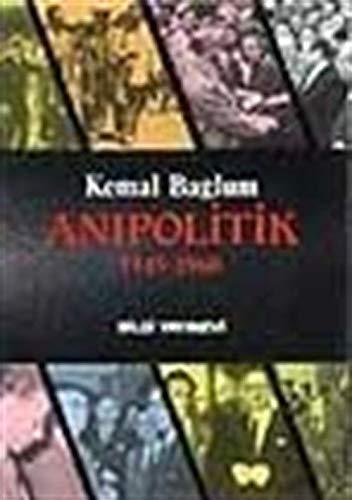 Anıpolitik, 1945-1960 (Bilgi yayınları/Bilgi dizisi) (Turkish Edition) Kemal Bağlum