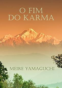 O Fim do Karma por [Yamaguchi, Meire]