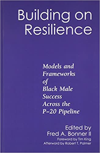 Book Building on Resilience: Models and Frameworks of Black Male Success Across the P-20 Pipeline
