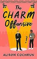 The Charm Offensive: A Novel