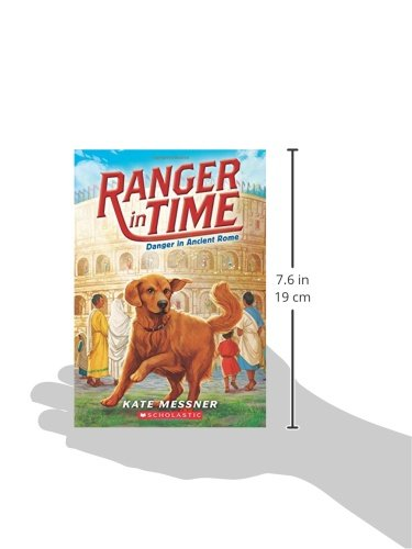 Danger In Ancient Rome Ranger In Time 2 Kate Messner Kelley