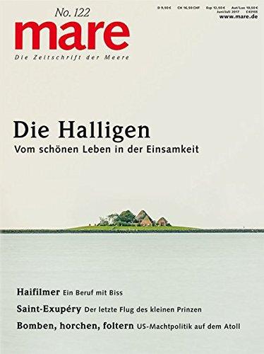 mare - Die Zeitschrift der Meere/ No. 122 / Die Halligen: Vom schönen Leben in der Einsamkeit
