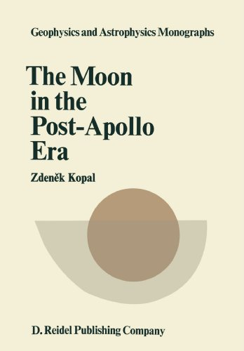 The Moon in the Post-Apollo Era (Geophysics and Astrophysics Monographs)
