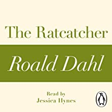 The Ratcatcher: A Roald Dahl Short Story Audiobook by Roald Dahl Narrated by Jessica Hynes