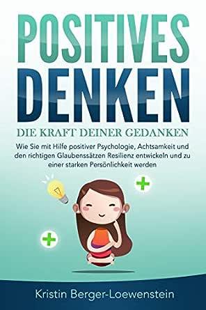 Positives Denken Die Kraft Deiner Gedanken Wie Sie Mit Hilfe