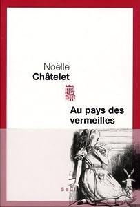 vignette de 'Au pays des vermeilles (Noëlle Châtelet)'