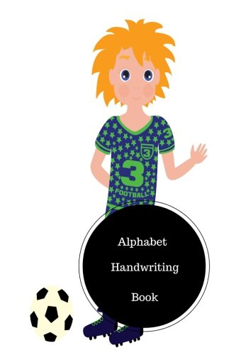 Alphabet Handwriting Book: Writing The Letters Of The Alphabet. Handy 6 in by 9 in  Notebook Journal. A B C in Uppercase &  Lower Case. Dotted, With Arrows And Plain PDF