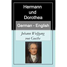 Hermann und Dorothea [German English Bilingual Edition] - Paragraph by Paragraph Translation (French Edition)