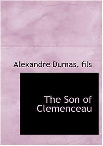 Edition Fils the of clemenceau large print edition fils alexandre dumas