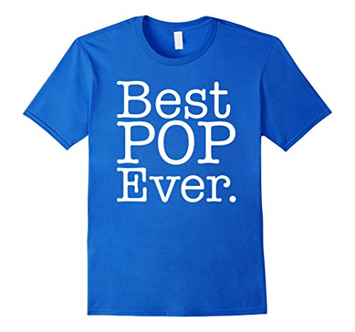 Men's Best Pop Ever shirt - father day t shirts gift for DAD Medium Royal (Father Daughter Halloween Costumes 2016)