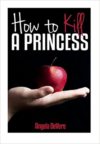Book How to Kill a Princess: And find true love: Volume 1