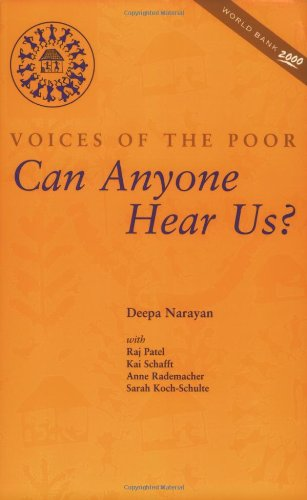 Can Anyone Hear Us?: Voices of the Poor (World Bank Publication) (Role Of Community Based Organizations In Development)