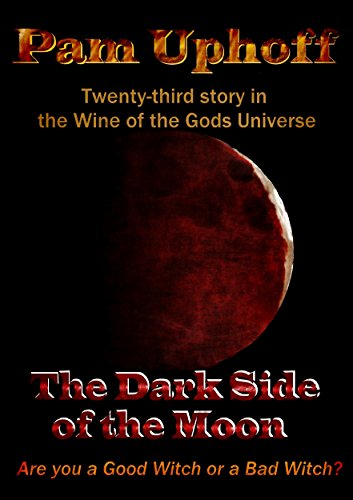 (The Dark Side of the Moon (Wine of the Gods Book 23))