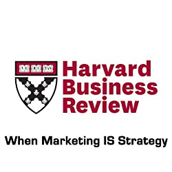 When Marketing IS Strategy (Harvard Business Review)