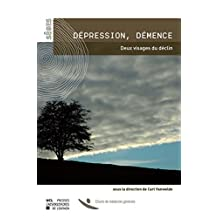 Dépression, démence: Deux visages du déclin (Sâges/Monographies de la Chaire de médecine générale de l'UCL)