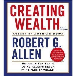 Read Online By Robert Allen: Creating Wealth: Retire in Ten Years Using Allen's Seven Principles of Wealth [Audiobook] pdf