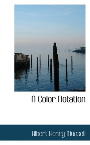A Color Notation (Bibliolife Reproduction)
