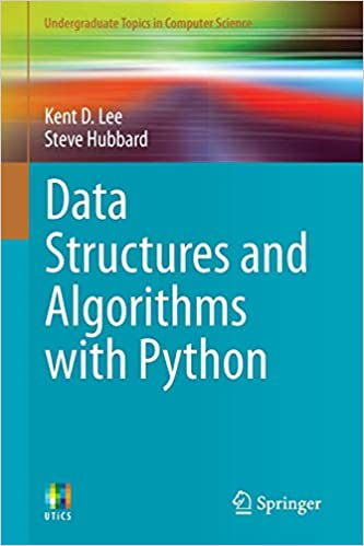 Data Structures and Algorithms with Python (Undergraduate Topics in