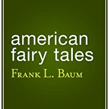 American Fairy Tales Audiobook by L. Frank Baum Narrated by Samantha Worthen