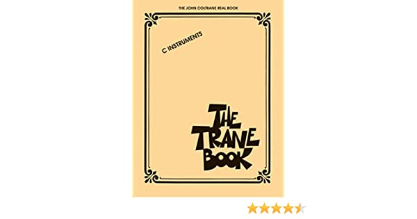The Trane Book - The John Coltrane Real Book: C Instruments