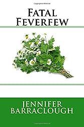 Fatal Feverfew by Jennifer Barraclough (2015-12-17)