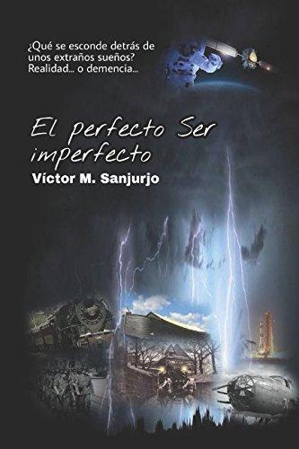 El Perfecto Ser Imperfecto Qu Se Esconde Detrs De Unos Extraos