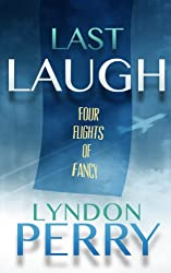 Last Laugh - Four Flights of Fancy (Four-Pack Fiction Book 2)