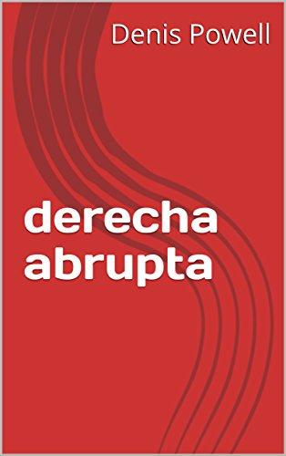 derecha abrupta (Spanish Edition)