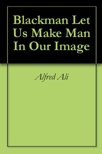 Blackman Let Us Make Man In Our Image (Bible Let Us Make Man In Our Image)