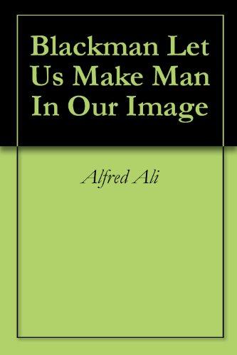 Blackman Let Us Make Man In Our Image (Bible Let Us Make Man In Our Image)